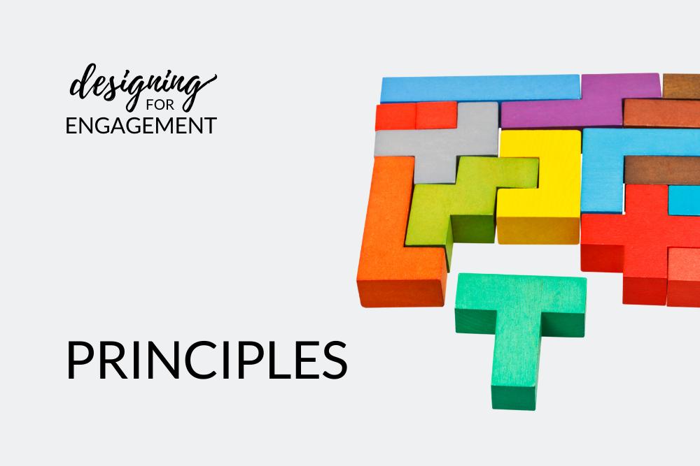 Designing for Engagment: PRINCIPLES